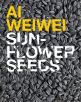 BookCover: Ed . Bingham , Juliet . Ai Weiwei - Sunflower Seeds , TATE Publishing , 2010